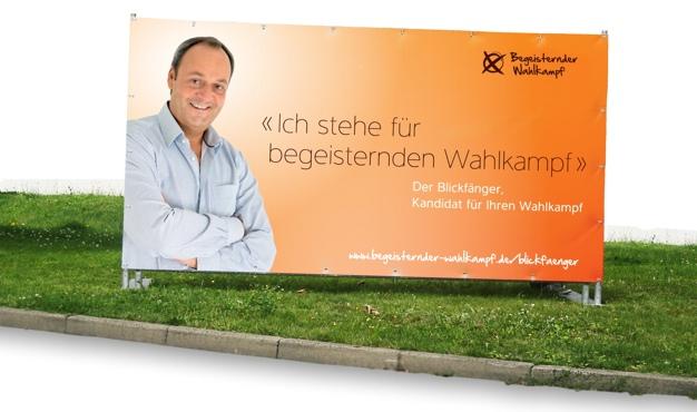 Blickfänger - die flexible Großflächen-Werbung für Wahlkämpfer